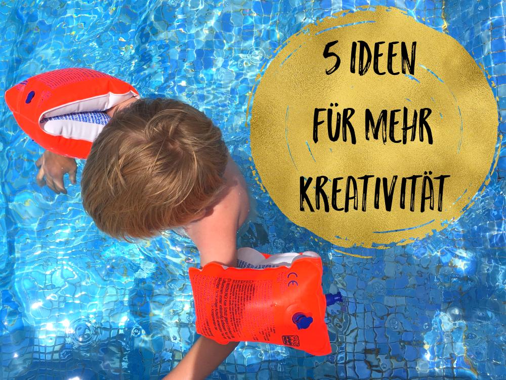 5 Ideen für mehr Kreativität